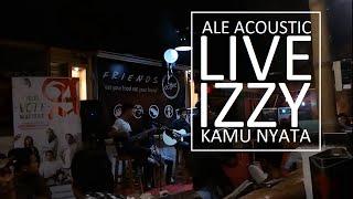Izzy - Kamu Nyata (ALE Acoustic Cover 31 Maret 2016 LIVE at Friends Coffee Yogyakarta)