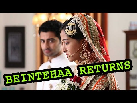 Beintehaa returns as Salaame Ishq - Daastan Mohabb
