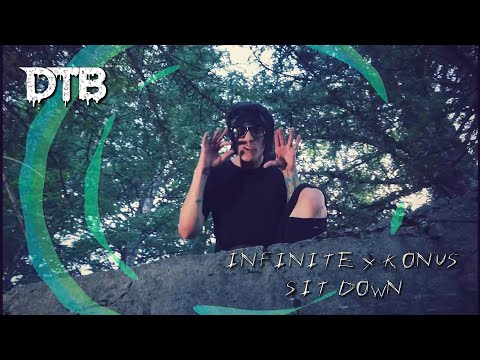 INF1N1TE & KONUS - SIT DOWN (Official Music Video)