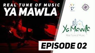 Ya Mawla Episode 02