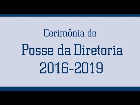 Cerimônia de Posse da Diretoria gestão 2016-2019 (completa) – 28 de março de 2016