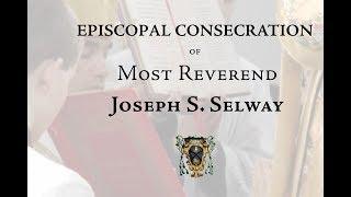 Video Episcopal Consecration of Most Rev. Joseph S. Selway MP3, 3GP, MP4, WEBM, AVI, FLV November 2018