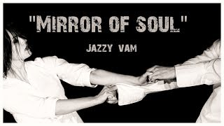 Jazzy Vam - Mirror of Soul