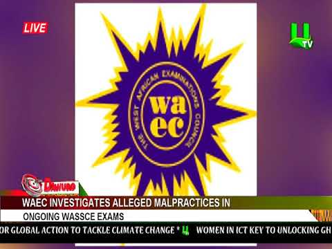 WAEC investigates alleged malpractices in ongoing wassce exams
