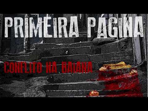 """Book Trailer: """"PRIMEIRA PÁGINA - Conflito na Baiana"""""""