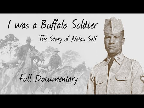 """I was a Buffalo Soldier: The Story of Nolan Self"" Full Documentary"