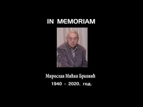 IN MEMORIAM- МИРОСЛАВ МИЋKО БРKОВИЋ