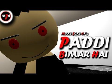 Video MAKE JOKE OF - PADDI BIMAR HAI download in MP3, 3GP, MP4, WEBM, AVI, FLV January 2017