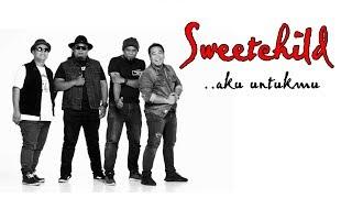 Download lagu Sweetchild Aku Untukmu Mp3