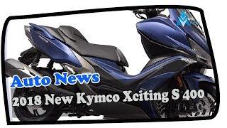 8. WOW AMAZING!!!2018 New Kymco Xciting S 400 Price & Spec