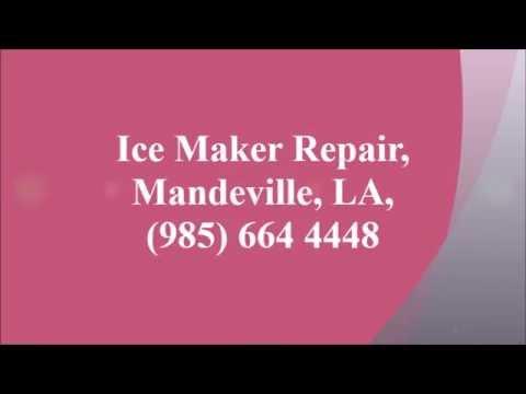 Ice Maker Repair, Mandeville, LA, (985) 664 4448