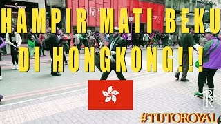 Video #TUTOROYAL HAMPiR MATi BEKU Di HONG KONG!!! MP3, 3GP, MP4, WEBM, AVI, FLV Desember 2018