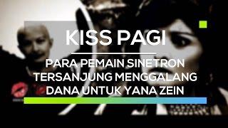 Para Pemain Sinetron Tersanjung Menggalang Dana Untuk Yana Zein - Kiss Pagi