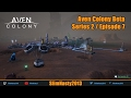 Aven Colony Beta - Series 2 / Episode 7