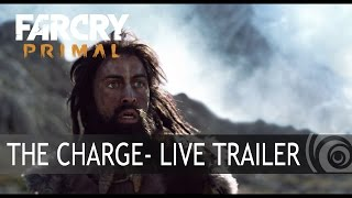 Far Cry Primal - The Charge Live Trailer