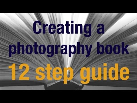 12 step guide to creating a photography book