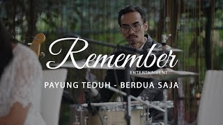 Payung Teduh – Berdua Saja (Covered by Remember Entertainment)