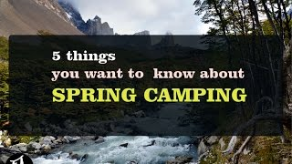 Things You Want to Know about Spring Camping