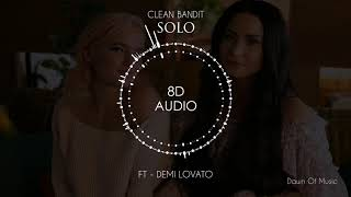 Clean Bandit - Solo ft. Demi Lovato | 8D Audio || Dawn of Music