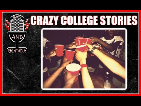 THE CRAZIEST COLLEGE STORIES Raw & Relatable Ep. 4