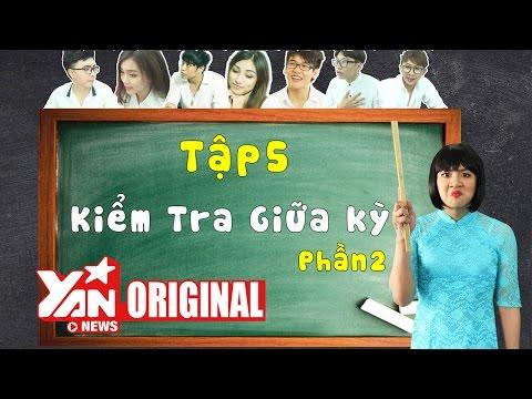 SchoolTV: Kiểm Tra Giữa Kỳ (Tập 5 Phần 2)