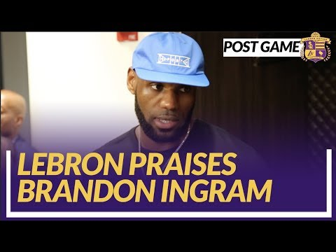 Video: Lakers Post Game: LeBron Has Big Praises for Brandon Ingram; Shows Support for Colin Kaepernick