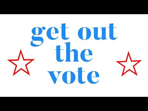 GET OUT THE VOTE! (Political Ad)