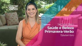 Programa Sempre Bem - Saúde e Beleza Primavera-Verão - 15/09/2019
