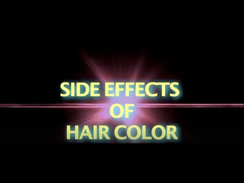 SIDE EFFECTS OF HAIR COLOR