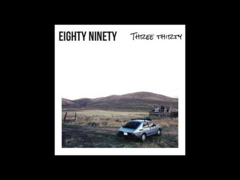 Eighty Ninety — Three Thirty (Official Audio)