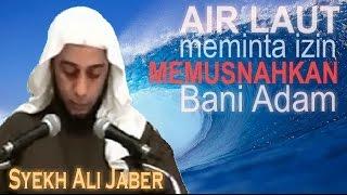 Download Video LAUT ingin MEMUSNAHKAN Manusia - Hadits Qudsi - Ceramah Singkat Syekh Ali Jaber MP3 3GP MP4