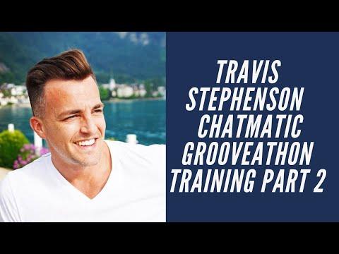 Travis Stepehson Chatmatic Grooveathon Training Part 2