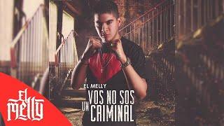 Video El Melly - Vos No Sos Un Criminal (Audio) MP3, 3GP, MP4, WEBM, AVI, FLV April 2019