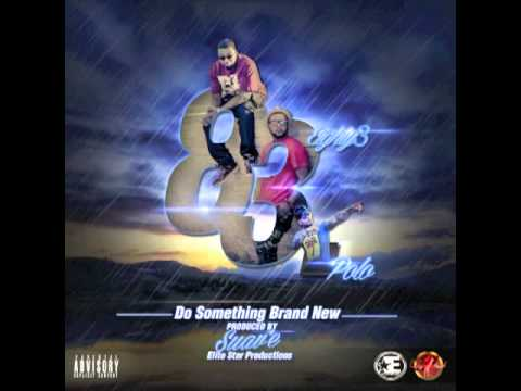 Eighty3 feat Polo-Do Something Brand New