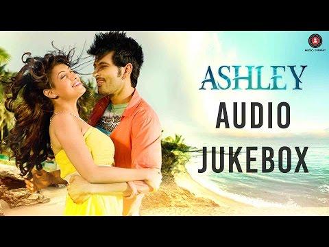 Ashley Movie Audio Jukebox Rishi Bhutani & Gurleen Chopra