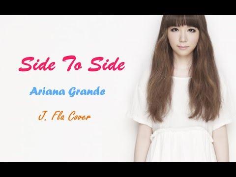 Ariana Grande Side To J Fla Cover Lyrics