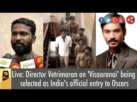 Live-Director-Vetrimaran-on-Visaaranai-being-selected-as-Indias-official-entry-to-Oscars