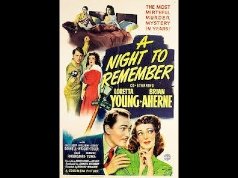 *A Night to Remember* - Loretta Young, Brian Aherne (1942)