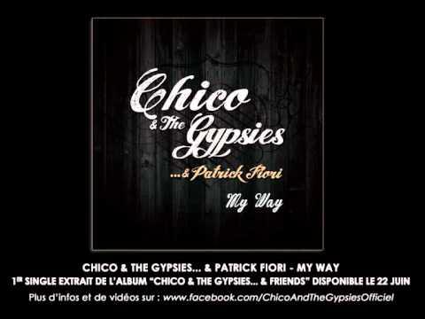 Chico & The Gypsies... & Patrick Fiori - My Way (видео)