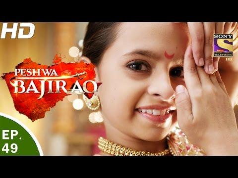 Video Peshwa Bajirao - पेशवा बाजीराव - Ep 49 - 30th Mar, 2017 download in MP3, 3GP, MP4, WEBM, AVI, FLV January 2017