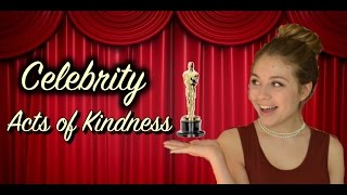 Celebrity Acts of Kindness