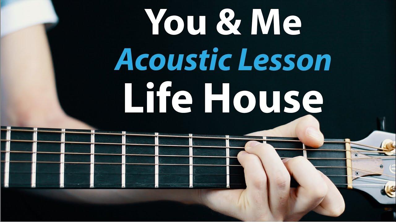 You & Me – Lifehouse: Acoustic Guitar Lesson