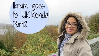 Kendal United Kingdom  city pictures gallery : Ikram goes to UK : kendal Vlog (part2)