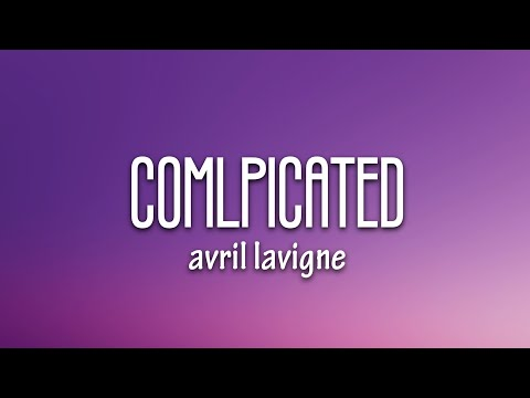 Avril Lavigne - Complicated (Lyrics)