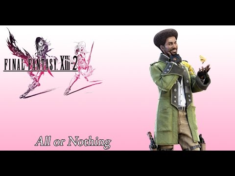 FFXIII-2 OST Sazh's Theme ( All or Nothing )