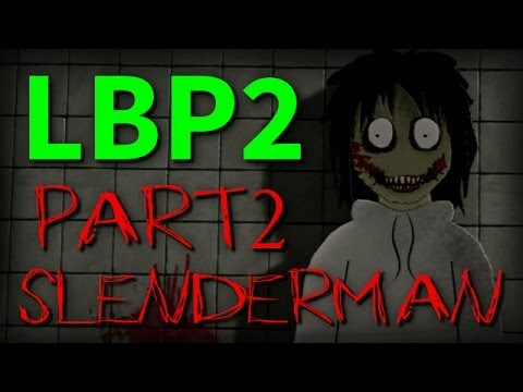 LBP2 - Slenderman: Part 2 [Full-HD][MOVIE]