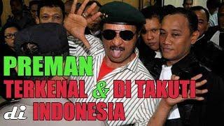 Video 7 PREMAN PALING DI TAKUTI DAN BERPENGARUH DI INDONESIA MP3, 3GP, MP4, WEBM, AVI, FLV Januari 2019