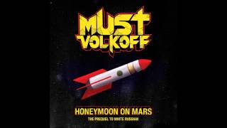 MUST VOLKOFF - Honeymoon On Mars (FREE EP)