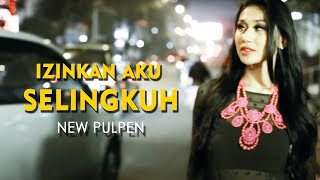 New Pulpen - Izinkan Aku Selingkuh [Official Music Video Clip] Video