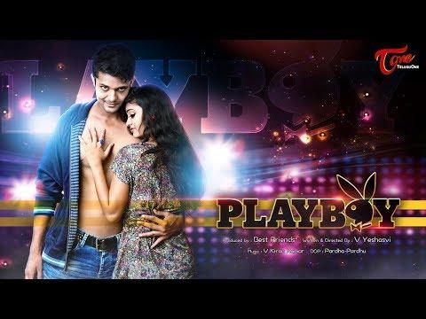 PLAYBOY | Telugu Short Film 2016 | Directed by V Yeshasvee | Sudhakar Boina